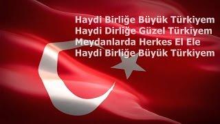 Haydi Birliğe Büyük Türkiyem