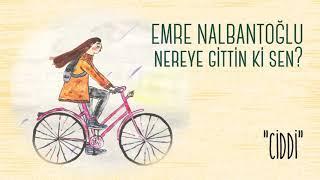 Emre Nalbantoğlu - Nereye Gittin Ki Sen?