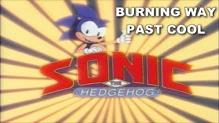 [SONIC KARAOKE ~CARTOONS~] Sonic SatAM - Burning way past cool (Michael Tavera) [WATCH IN HD]