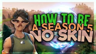 Fortnite How To Be A Fake No Skin In Season 5 Glitch Tutorial