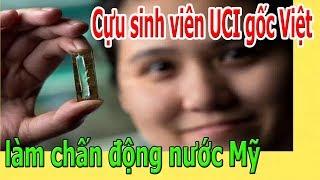 Cựu sinh viên UCI gốc Việt làm chấn động nước Mỹ