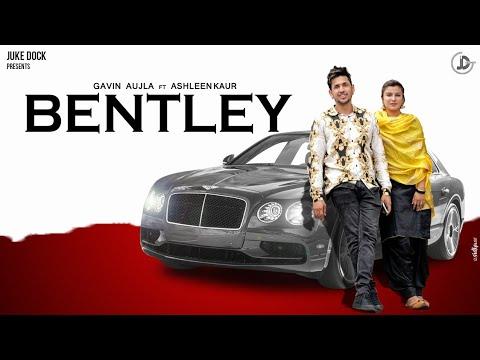 Bentley : Gavin Aujla Ft. Ashleen Kaur (Official Video) Latest Punjabi Song 2019 | Juke Dock