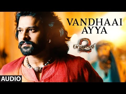 Vandhaai Ayya Full Song   Baahubali 2 Tamil Songs | Prabhas, Maragadamani