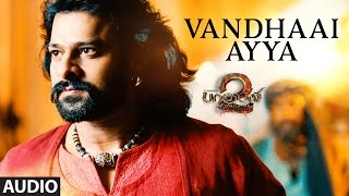 Baahubali 2 tamil songs, vandhaai ayya full song from the movie - conclusion is here... subscribe to our channel : http://bit.ly/1he4...