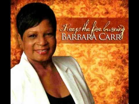 Barbara Carr - Keep The Fire Burning