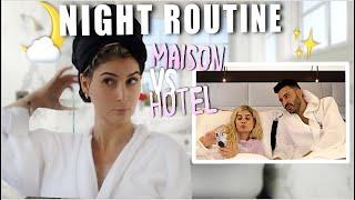 NIGHT ROUTINE 🌙 Maison VS Hôtel 🏡 🛎