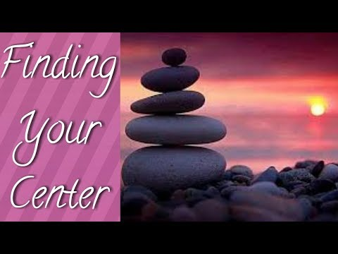 Grief Series: Finding Your Center