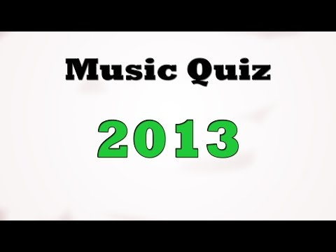 Music Quiz - Music Hits 2013