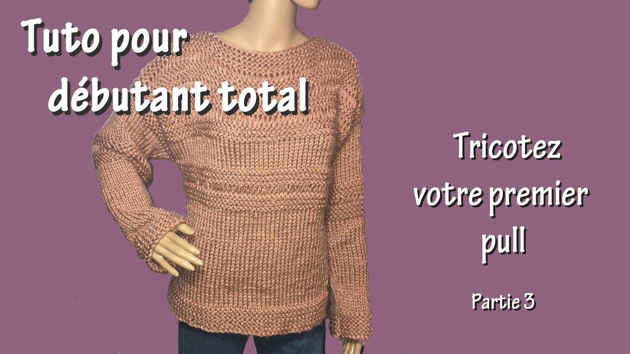 Tuto tricot pour débutant total   Premier pull (Part. III) - YouTube 9b492c6d055