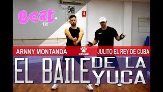 BAILE DE LA YUCA ARNNY MONTANA FT JULITO COREO BEAT FIT