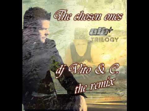 Dj Vito & C.  vs  Atb - The chosen ones ( Rmx by Dj Vito & C. ) mp3