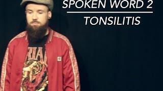 SPOKEN WORD 2 | TONSILITIS | LUTON Thumbnail