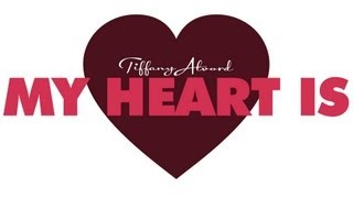 My Heart Is - Tiffany Alvord (Official Lyric Video)