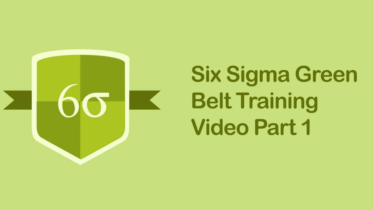 Six Sigma Green Belt Training Video Six Sigma Tutorial Videos Part