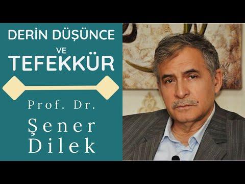 Derin Düşünce ve Tefekkür - Prof. Dr. Şener Dilek