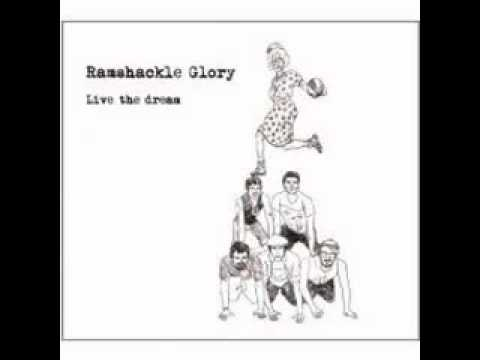 Ramshackle Glory - Live The Dream (full album)