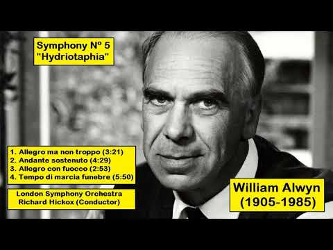 William Alwyn (1905-1985) - Symphony Nº 5 ''Hydriotaphia''