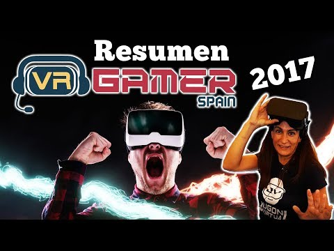 VR Gamer Spain 2017 - Evento de videojuegos de Realidad Virtual
