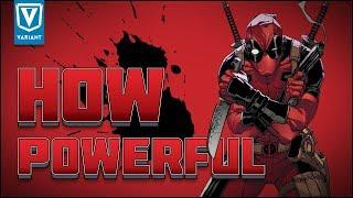 how powerful is deadpool?