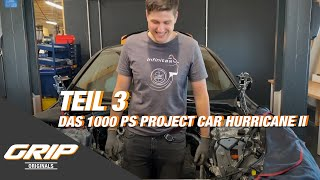 Das 1000 PS Project Car Hurricane II Teil 3 I GRIP Originals