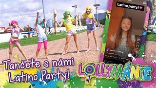 LOLLYMÁNIE - Tančete s námi Latino Party!