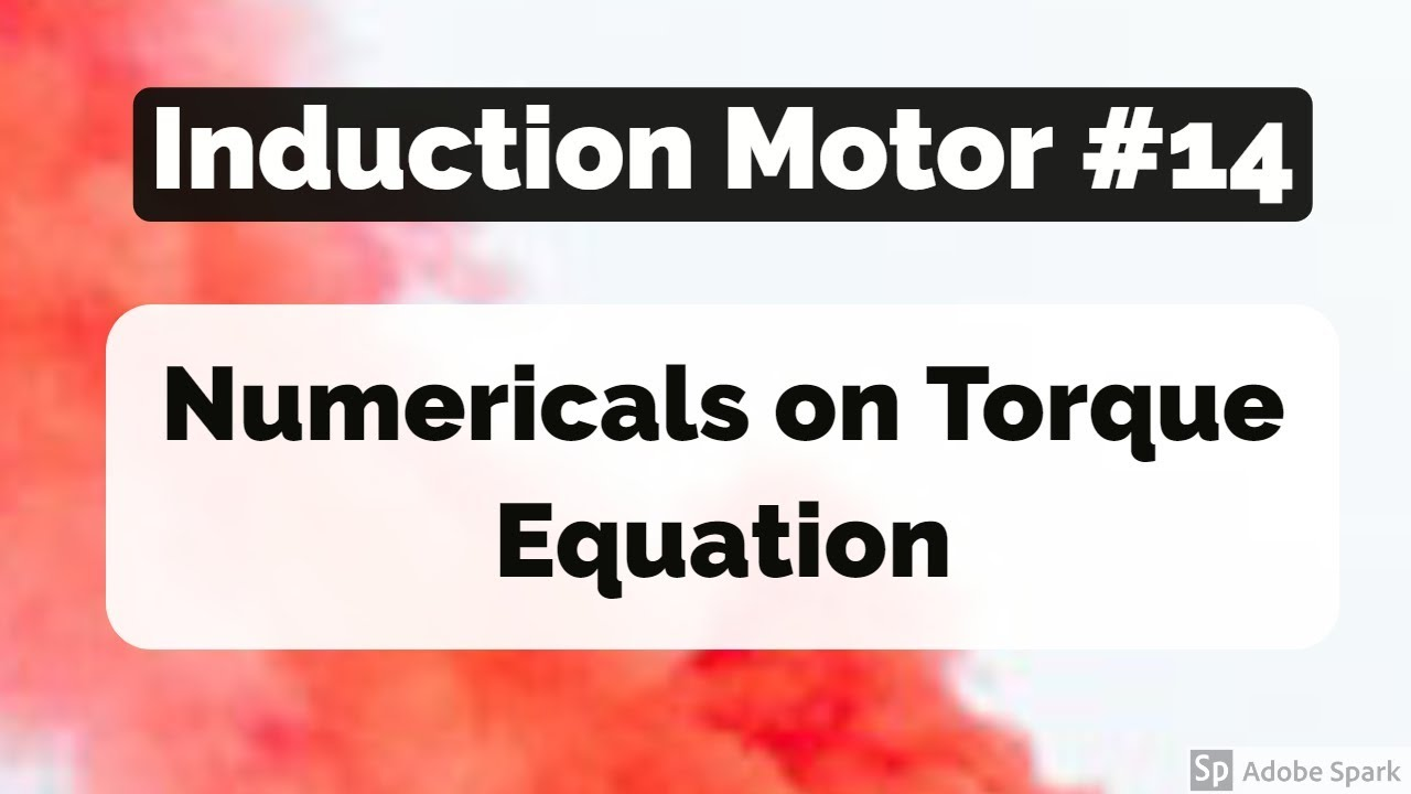 Induction Motor #14- Numerical on Maximum Torque and Slip at Max Torque  equations