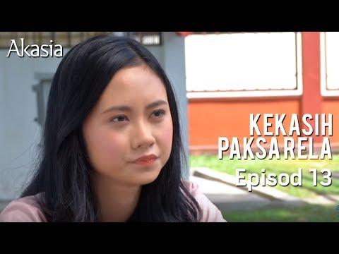 Akasia | Kekasih Paksa Rela | Episode 13