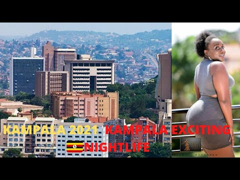 "Kampala in 2021 ""LEAST EXPENSIVE CAPITAL IN AFRICA"" (KAMPALA,UGANDA-NIGHTLIFE)"