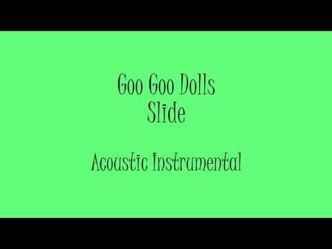 Goo Goo Dolls - Slide (Acoustic Instrumental) Karaoke
