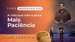 """A VIDA QUE VALE A PENA: MAIS PACIÊNCIA   Série: """"Tiago - Uma Fé em Trabalho""""   Ep. 13"""