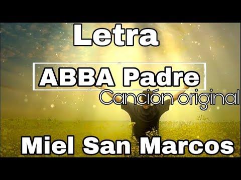 Letra/ABBA Padre,(Miel San Marcos)[Pentecostes]Cancion original