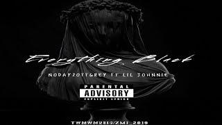 NoDayzOffGrey Ft. Lil Johnnie Of OBH - Everything Black (2019 New) @Greythegoone @LilJohnnie419