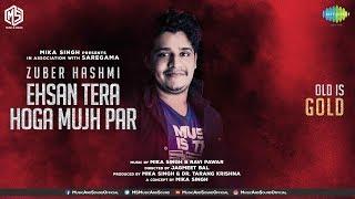 Ehsan Tera Hoga Mujh Par | Zuber Hashmi | OLD IS GOLD | Music & Sound | Episode 4