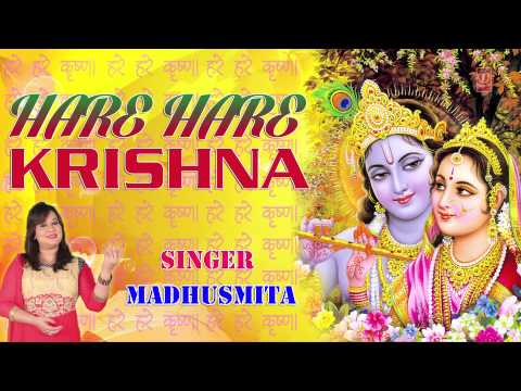 HARE HARE KRISHNA DHUNI BY MADHUSMITA [FULL AUDIO SONG JUKE BOX]