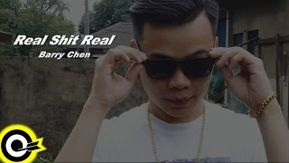 Barry Chen【Real Shit Real】Official Music Video