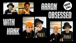 [ENGSUB] Aaron Obsessed with Hank
