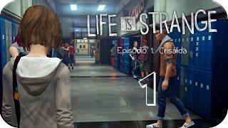 Life is Strange # 01 Crisalida [HD] Español