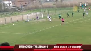 Serie D Girone D Tuttocuoio-Trestina 0-0