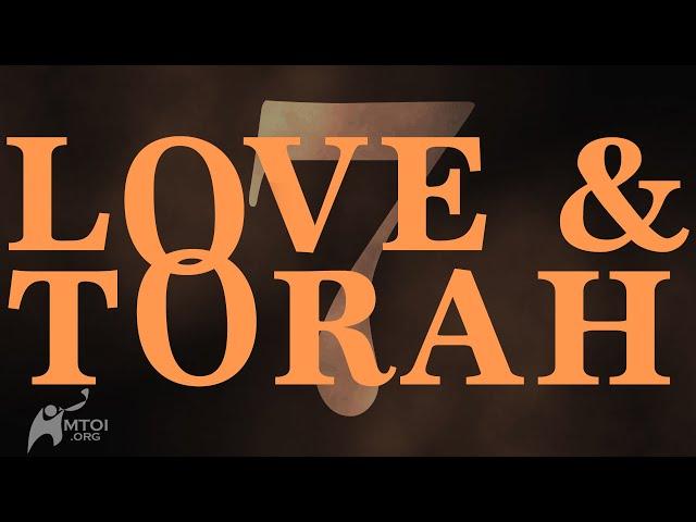 Love and Torah - Part 7