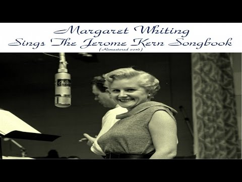 Margaret Whiting - Margaret Whiting Sings The Jerome Kern Songbook - Remastered 2016