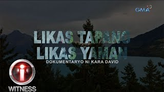 I-Witness: 'Likas Tapang, Likas Yaman,' dokumentaryo ni Kara David (full episode)