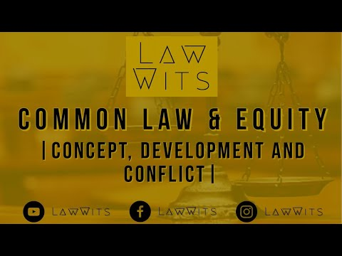Common Law and Equity | Concept, Development and Conflict| Law Wits