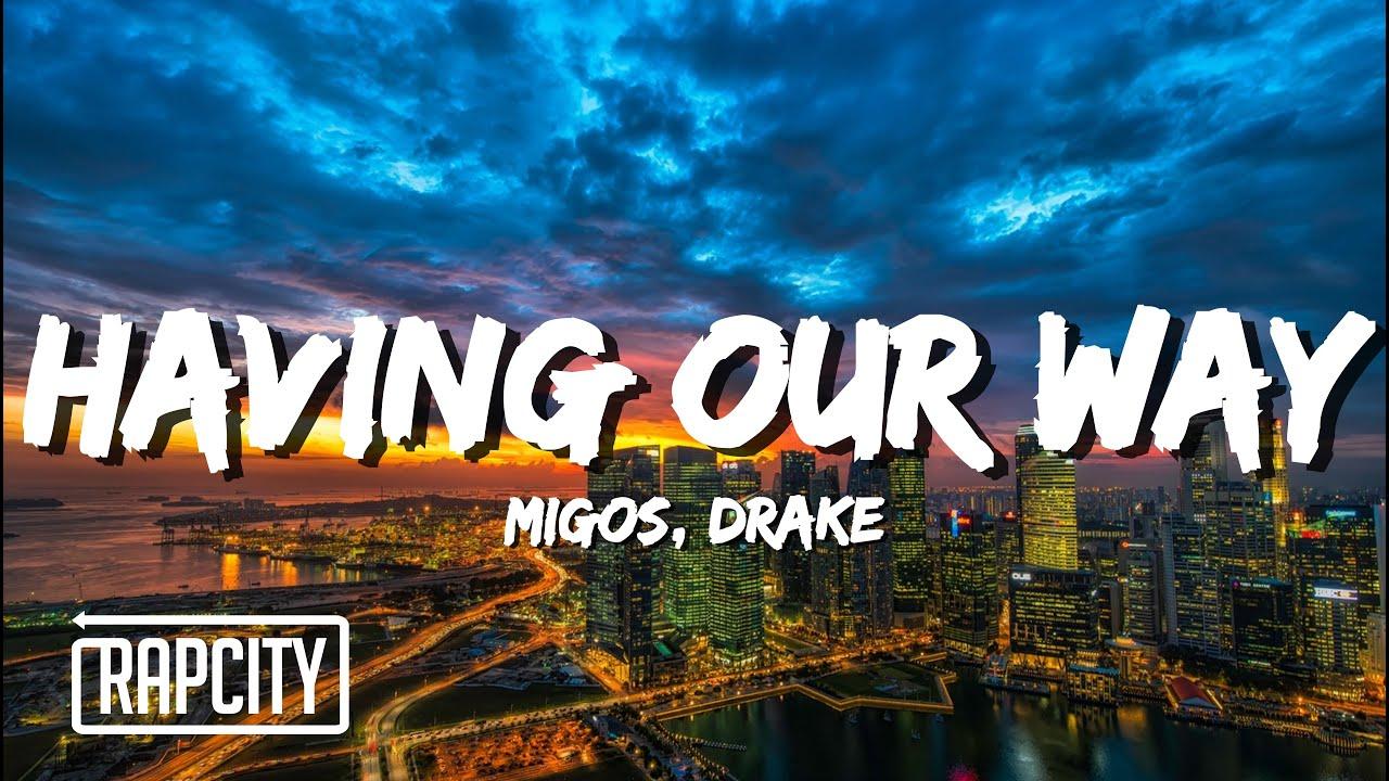 Migos ft. Drake - Having Our Way (Lyrics)