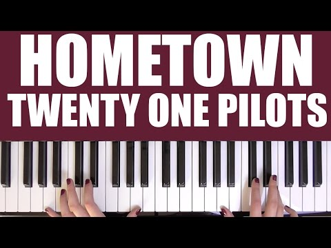 HOW TO PLAY: HOMETOWN - TWENTY ONE PILOTS