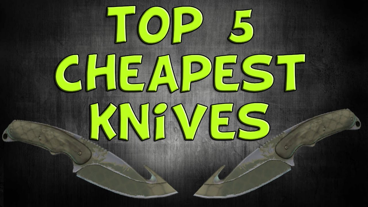Top 5 Cheapest Knives Csgo  Youtube