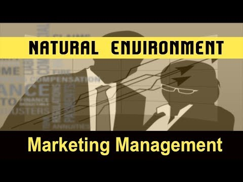 Marketing Management | The Natural  Environment | Concept l Part 27