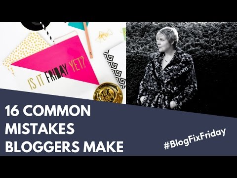 16 mistakes some Blogger's make - BLOGGING TIPS
