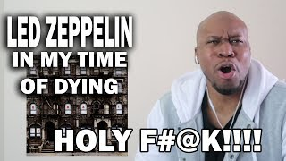Mind Blowing Reaction To Led Zeppelin- In my Time of Dying