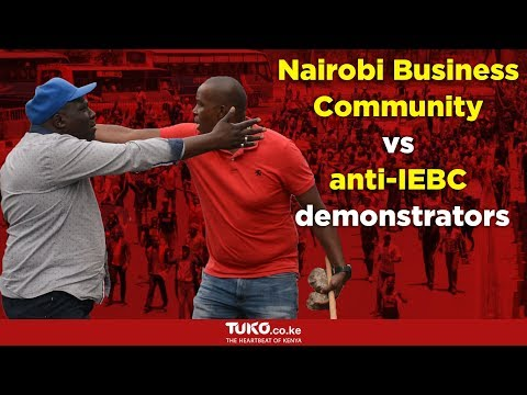 The Nairobi Business Community comes face to face with anti-IEBC demonstrators.
