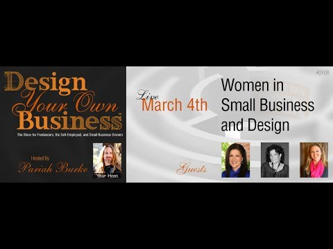 Design Your Own Business, Episode 3: Women in Small Business